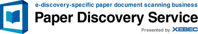 e-discovery-specific paper document scanning business Paper Discovery Service Presented by XEBEC