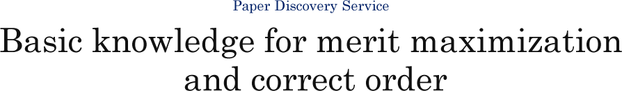 Paper Discovery Service Basic knowledge for merit maximization and correct order